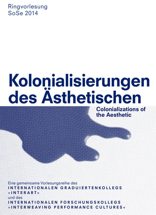 Lecture Series »Colonializations of the Aesthetic«