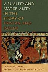 Visuality and Materiality in the Story of Tristan and Isolde